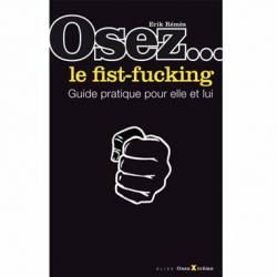 OSEZ... LE FIST-FUCKING