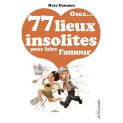 OSEZ... 77 LIEUX INSOLITES POUR FAIRE L'AMOUR