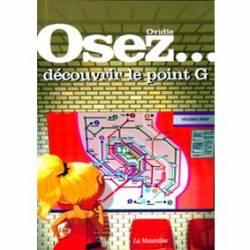 OSEZ...DECOUVRIR LE POINT G