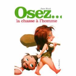 OSEZ...LA CHASSE A L'HOMME
